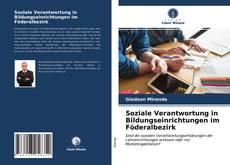 Bookcover of Soziale Verantwortung in Bildungseinrichtungen im Föderalbezirk