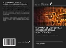 Borítókép a  EL EXAMEN DE LAS POLÍTICAS MACROECONÓMICAS SELECCIONADAS - hoz