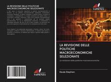 Copertina di LA REVISIONE DELLE POLITICHE MACROECONOMICHE SELEZIONATE
