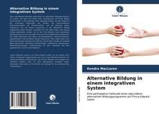 Bookcover of Alternative Bildung in einem integrativen System