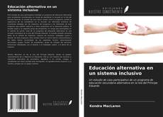 Couverture de Educación alternativa en un sistema inclusivo