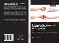 Capa do livro de Edukacja alternatywna w ramach systemu włączającego