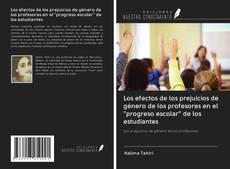 """Copertina di Los efectos de los prejuicios de género de los profesores en el """"progreso escolar"""" de los estudiantes"""