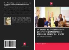Buchcover von Os efeitos do preconceito de gênero dos professores no progresso escolar dos alunos