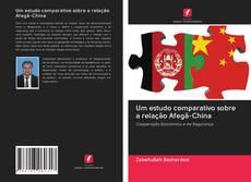 Bookcover of Um estudo comparativo sobre a relação Afegã-China