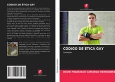 Couverture de CÓDIGO DE ÉTICA GAY