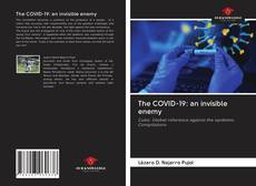 Bookcover of The COVID-19: an invisible enemy