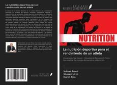 Обложка La nutrición deportiva para el rendimiento de un atleta