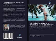 Couverture de ZWEMMEN OF ZINKEN: DE OVERLEVING VAN DE STERKSTE