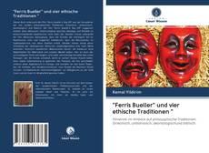"""Обложка """"Ferris Bueller"""" und vier ethische Traditionen """""""