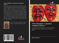 """Copertina di """"Ferris Bueller"""" e Quattro Tradizioni Etiche """""""