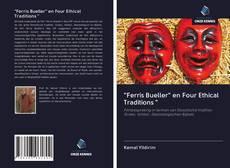 """Borítókép a  """"Ferris Bueller"""" en Four Ethical Traditions """" - hoz"""