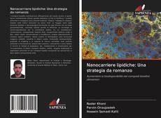 Обложка Nanocarriere lipidiche: Una strategia da romanzo