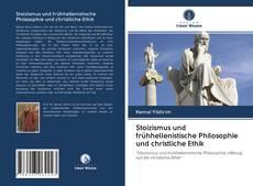 Borítókép a  Stoizismus und frühhellenistische Philosophie und christliche Ethik - hoz