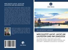 Capa do livro de WER ZULETZT LACHT, LACHT AM LAUTESTEN UND AM LÄNGSTEN