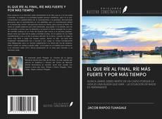Bookcover of EL QUE RÍE AL FINAL, RÍE MÁS FUERTE Y POR MÁS TIEMPO