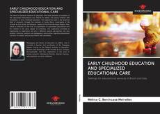 Bookcover of EARLY CHILDHOOD EDUCATION AND SPECIALIZED EDUCATIONAL CARE