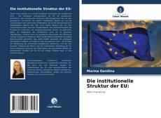Die institutionelle Struktur der EU: kitap kapağı