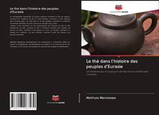 Обложка Le thé dans l'histoire des peuples d'Eurasie