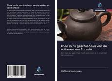 Thee in de geschiedenis van de volkeren van Eurazië kitap kapağı