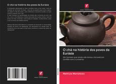 Couverture de O chá na história dos povos da Eurásia
