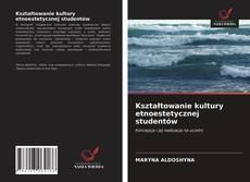 Buchcover von Kształtowanie kultury etnoestetycznej studentów