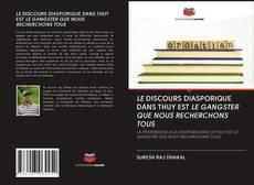 Bookcover of LE DISCOURS DIASPORIQUE DANS THUY EST LE GANGSTER QUE NOUS RECHERCHONS TOUS