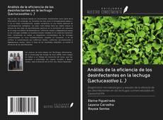 Обложка Análisis de la eficiencia de los desinfectantes en la lechuga (Lactucasativa L. )