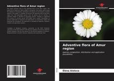 Обложка Adventive flora of Amur region