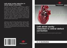 Bookcover of Left atrial cavity reduction in mitral defect correction