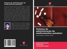 Copertina di Sistema de administração de medicamentos pulsáteis