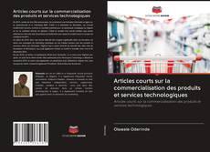 Обложка Articles courts sur la commercialisation des produits et services technologiques