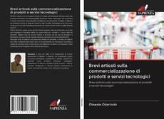 Capa do livro de Brevi articoli sulla commercializzazione di prodotti e servizi tecnologici