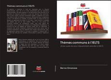 Bookcover of Thèmes communs à l'IELTS