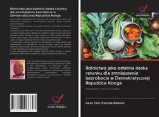 Bookcover of Rolnictwo jako ostatnia deska ratunku dla zmniejszenia bezrobocia w Demokratycznej Republice Konga
