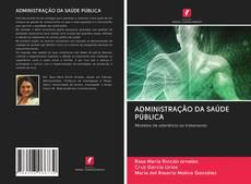 Bookcover of ADMINISTRAÇÃO DA SAÚDE PÚBLICA
