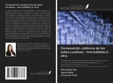 Portada del libro de Composición catiónica de los lodos curativos - microdiálisis in vitro