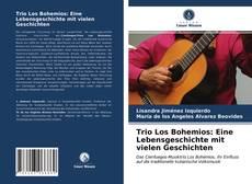 Couverture de Trio Los Bohemios: Eine Lebensgeschichte mit vielen Geschichten