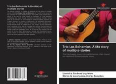 Couverture de Trio Los Bohemios: A life story of multiple stories