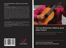 Bookcover of Trio Los Bohemios: Historia życia wielu historii