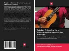 Couverture de Trio Los Bohemios: Uma história de vida de múltiplas histórias