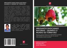 Buchcover von IRRIGANTES RADICANAIS NATURAIS - QUANDO O MUNDO SE TORNA BIO