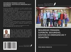 Обложка SEGURIDAD PRIMARIA SUPERIOR, SEGURIDAD, GESTIÓN DE EMERGENCIAS Y DESASTRES