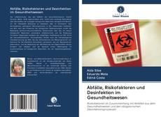Abfälle, Risikofaktoren und Desinfektion im Gesundheitswesen kitap kapağı