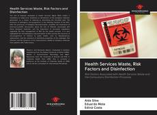 Bookcover of Health Services Waste, Risk Factors and Disinfection