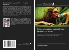 Buchcover von Autocompasión, autoestima e imagen corporal