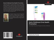 Bookcover of Early Childhood Oral Health Promotion