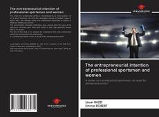 Bookcover of The entrepreneurial intention of professional sportsmen and women