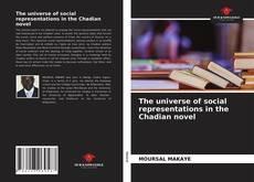 Copertina di The universe of social representations in the Chadian novel