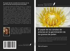 Portada del libro de El papel de los canales de aniones en la germinación de los granos de polen